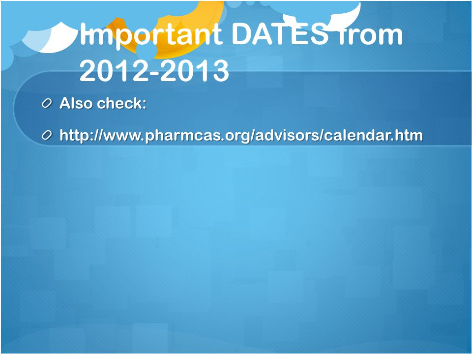 Important DATES from 2012-2013 Also check: