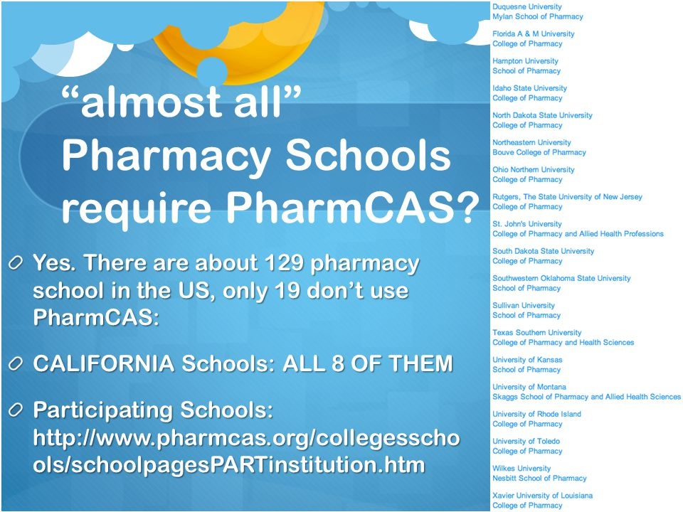 almost all Pharmacy Schools require PharmCAS