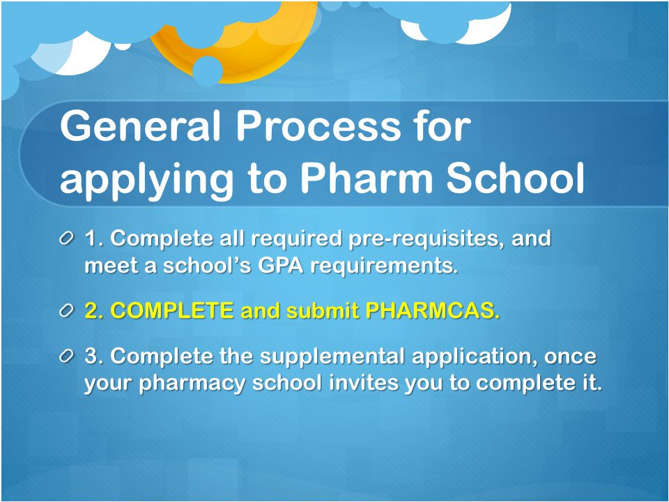 General Process for applying to Pharm School