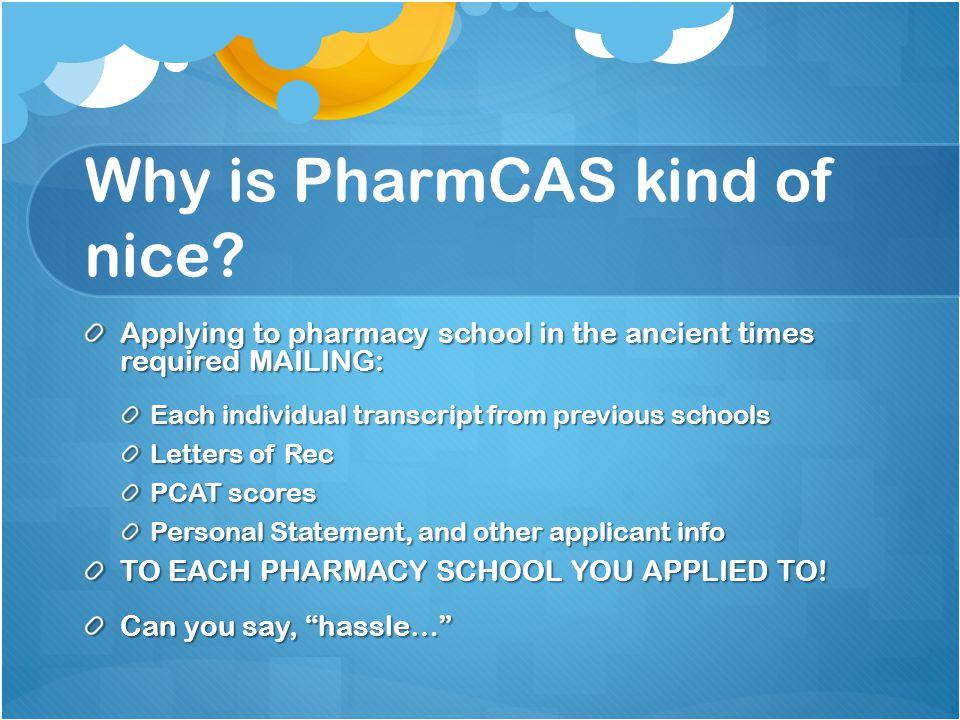 Why is PharmCAS kind of nice