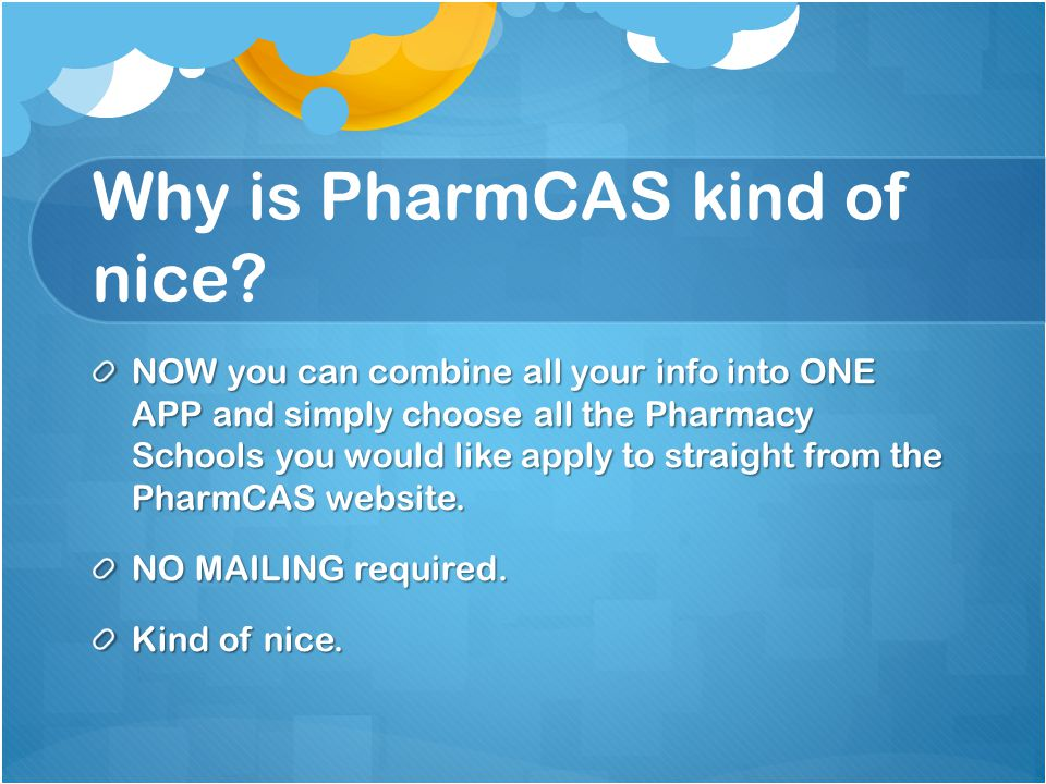 Why is PharmCAS kind of nice