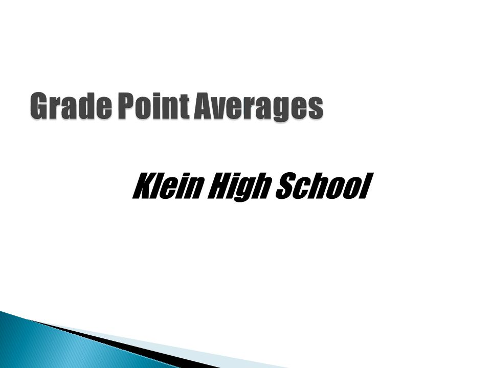 Grade Point Averages Klein High School
