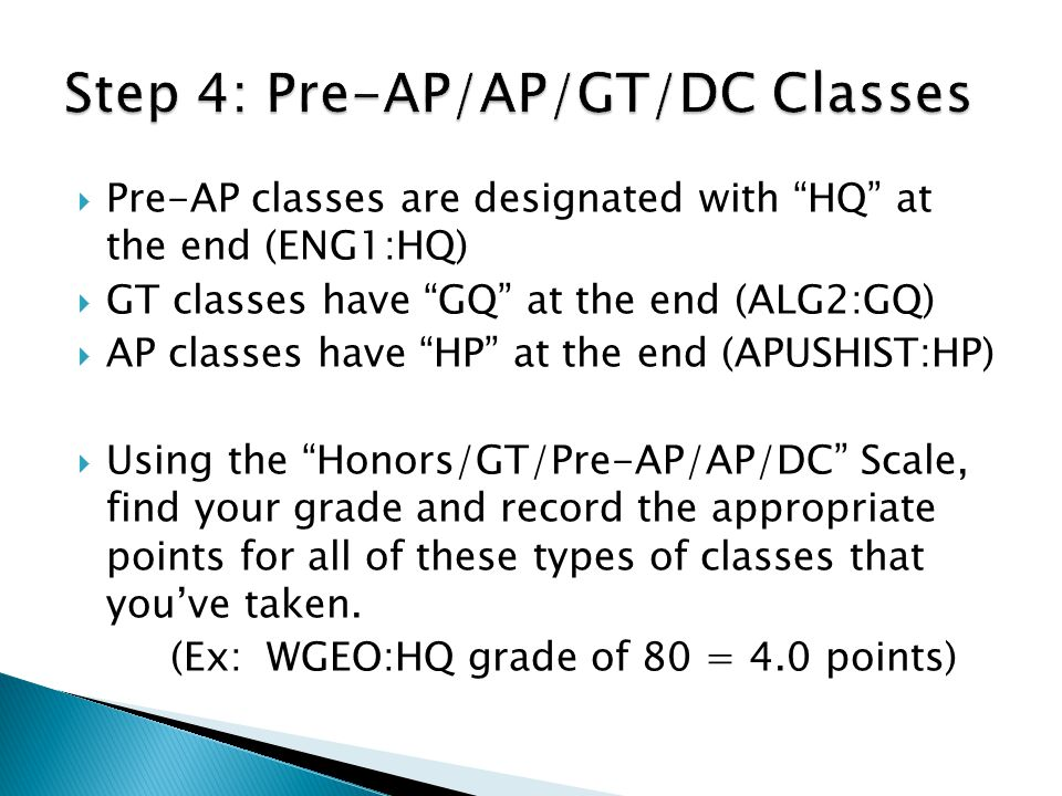 Step 4: Pre-AP/AP/GT/DC Classes