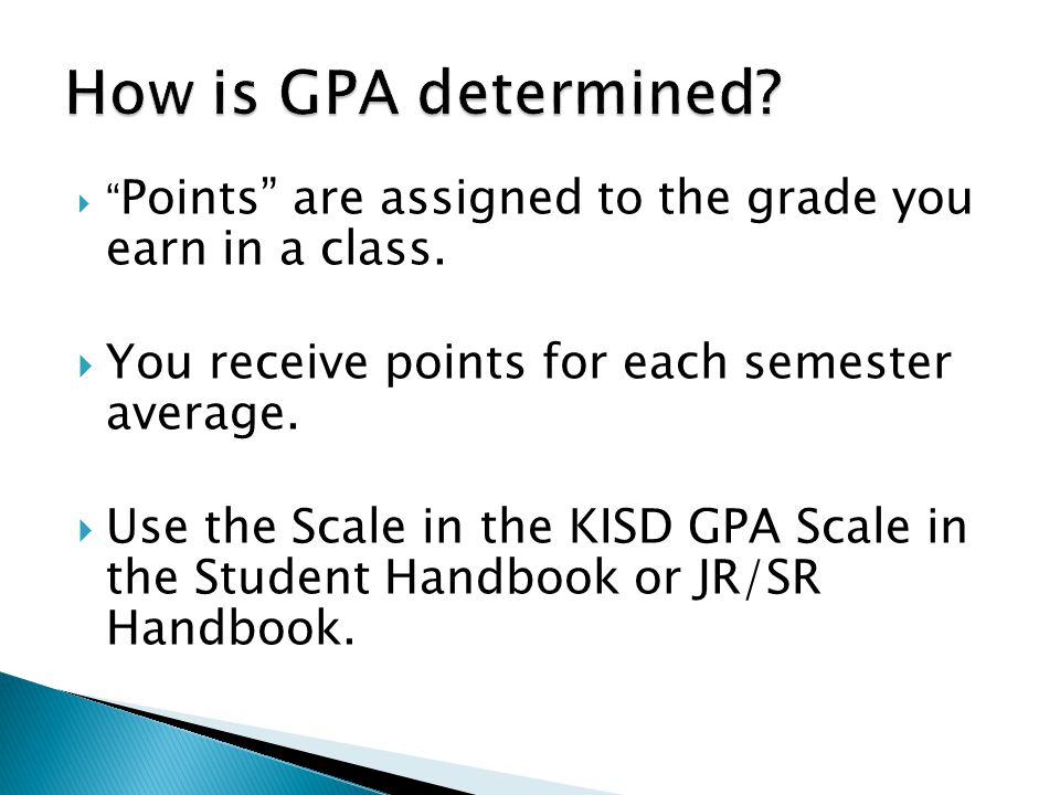 How is GPA determined You receive points for each semester average.