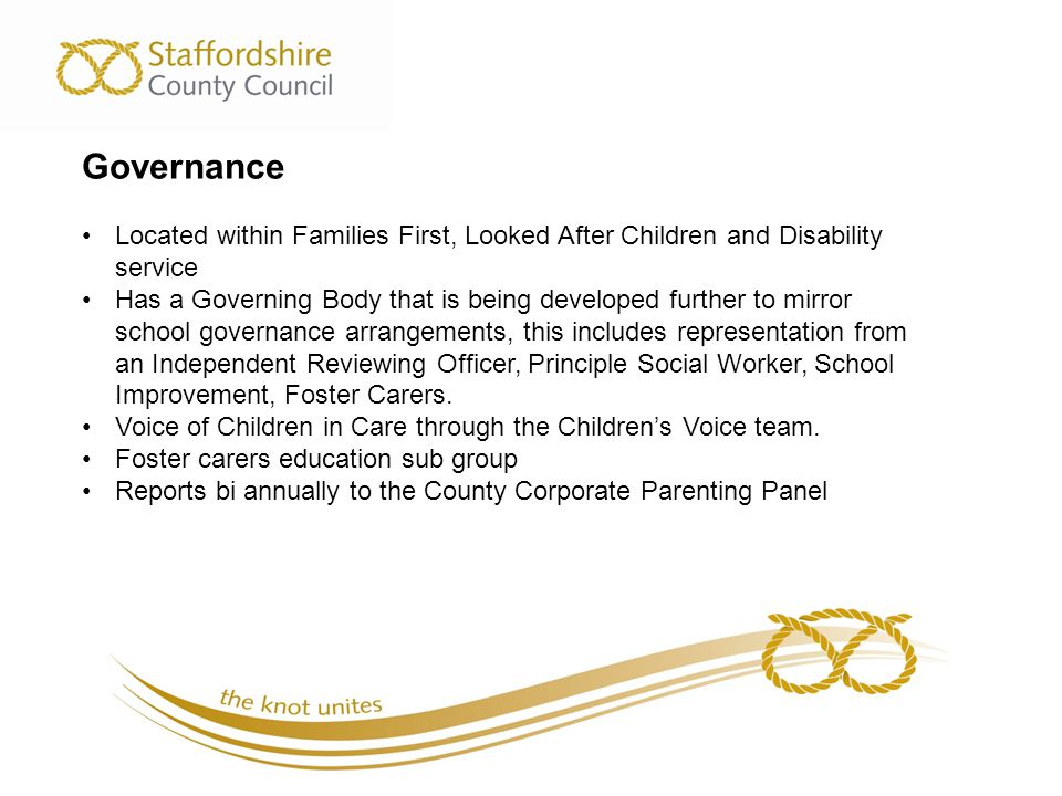 Governance Located within Families First, Looked After Children and Disability service.
