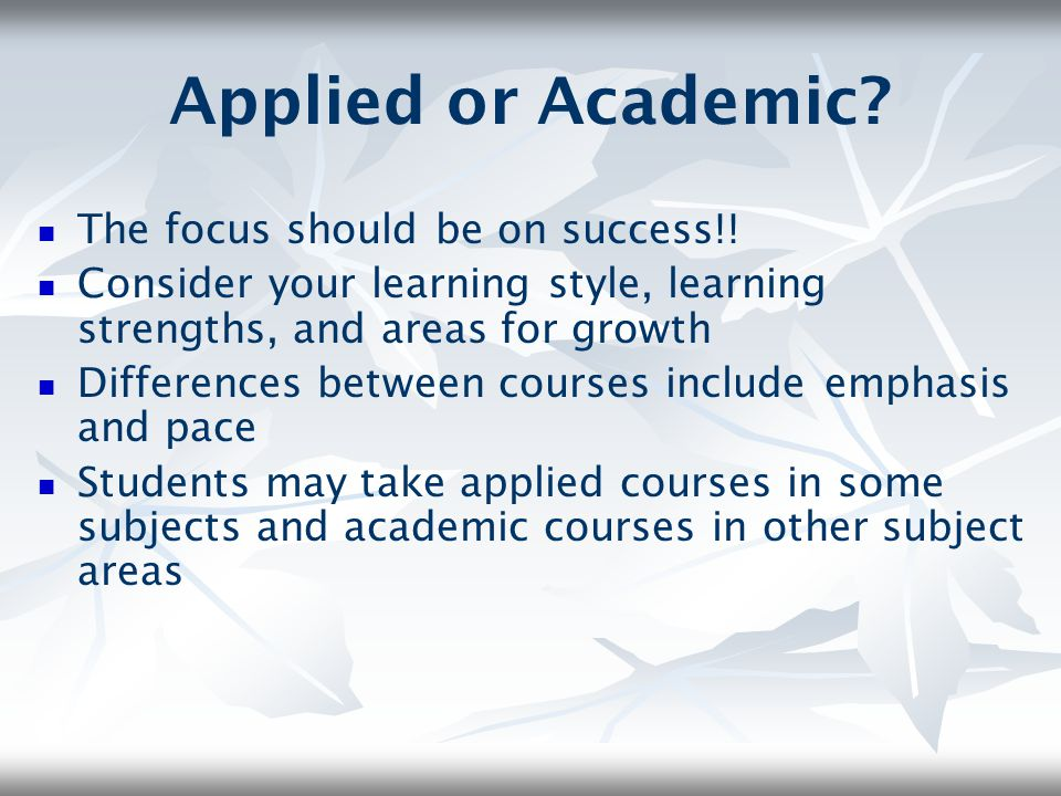 Applied or Academic The focus should be on success!!