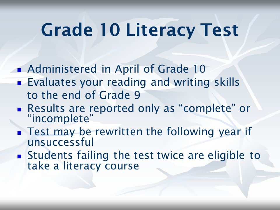 Grade 10 Literacy Test Administered in April of Grade 10