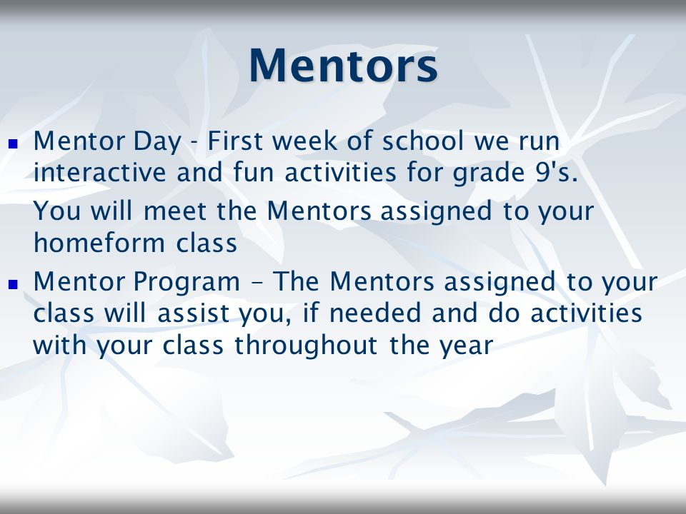 Mentors Mentor Day - First week of school we run interactive and fun activities for grade 9 s.