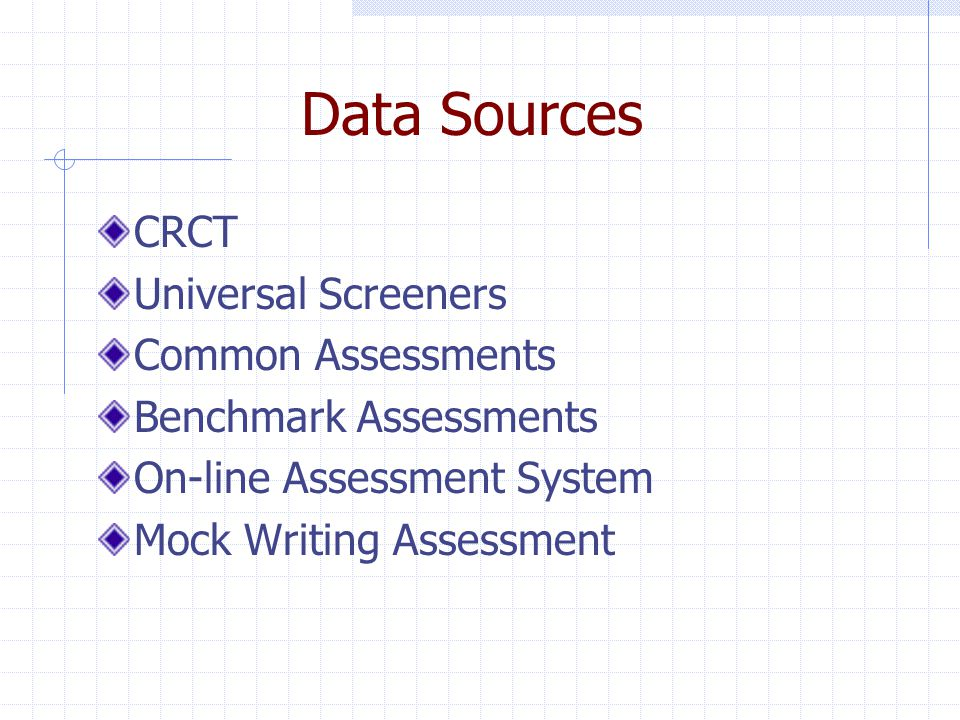 Data Sources CRCT Universal Screeners Common Assessments