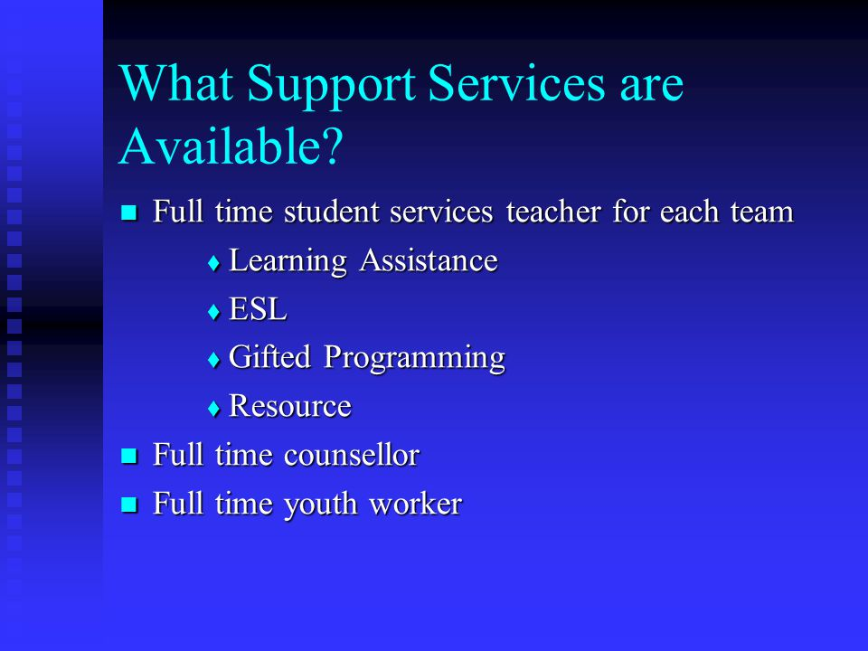 What Support Services are Available