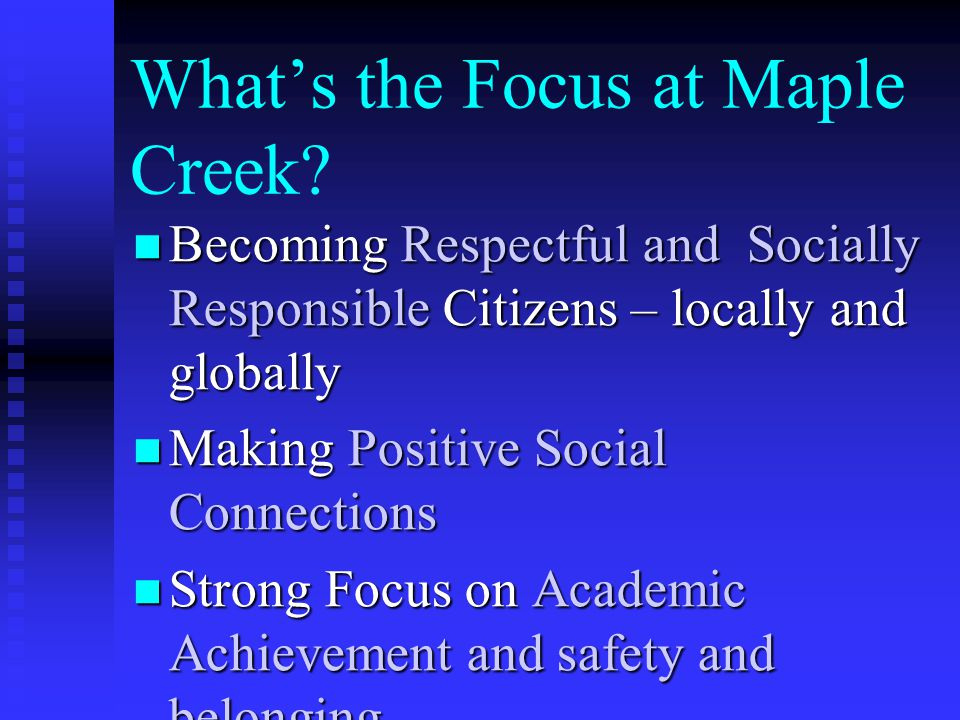 What's the Focus at Maple Creek