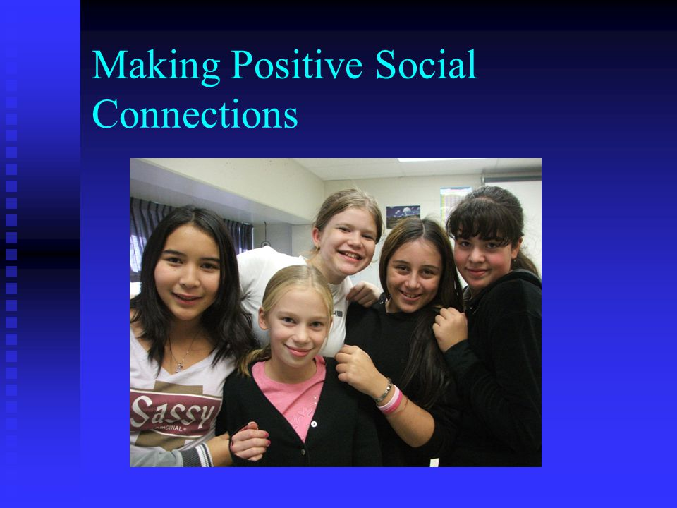 Making Positive Social Connections