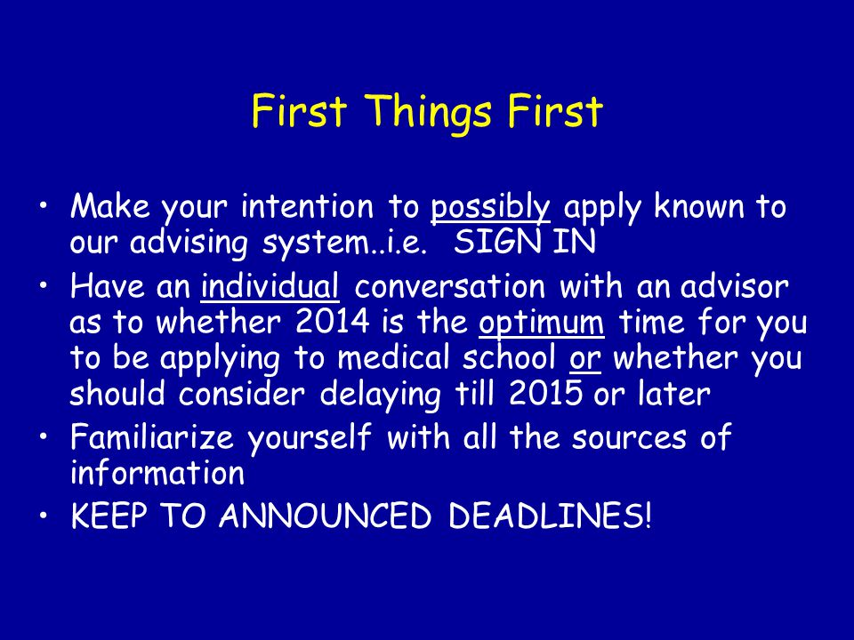 First Things First Make your intention to possibly apply known to our advising system..i.e. SIGN IN.