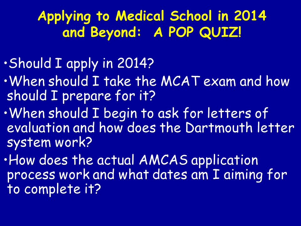 Applying to Medical School in 2014 and Beyond: A POP QUIZ!