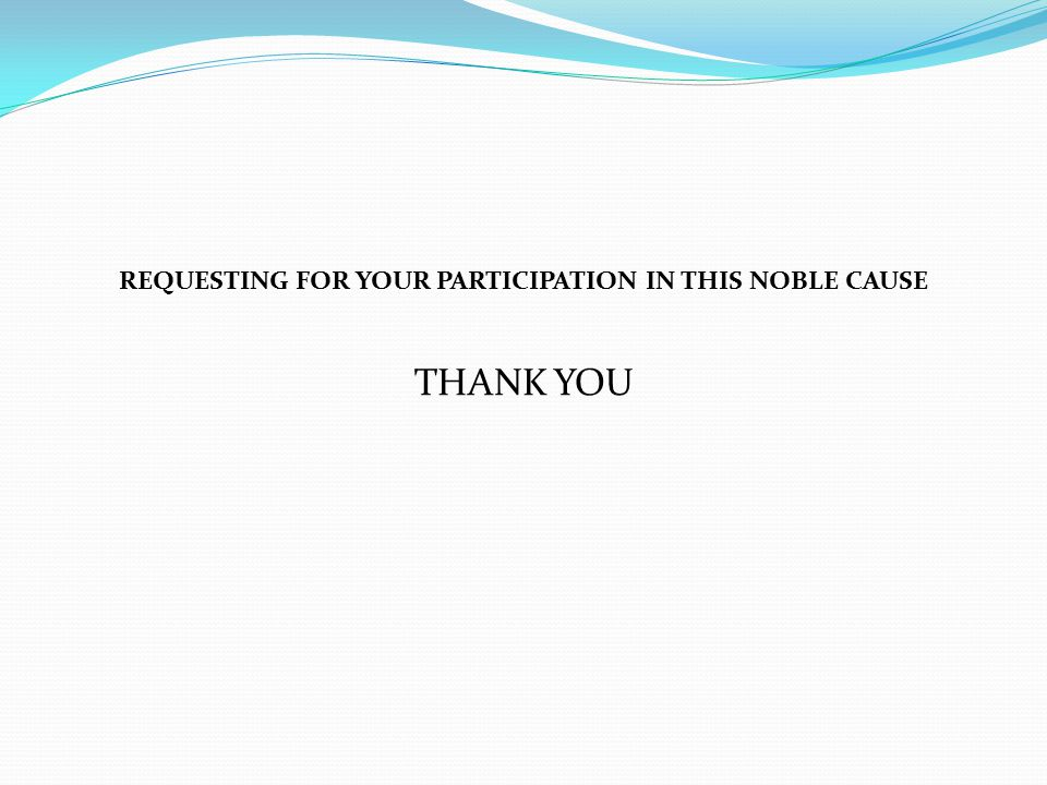 REQUESTING FOR YOUR PARTICIPATION IN THIS NOBLE CAUSE