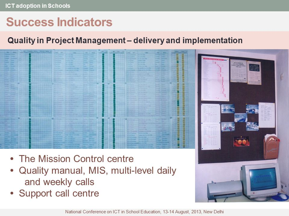 Success Indicators • The Mission Control centre