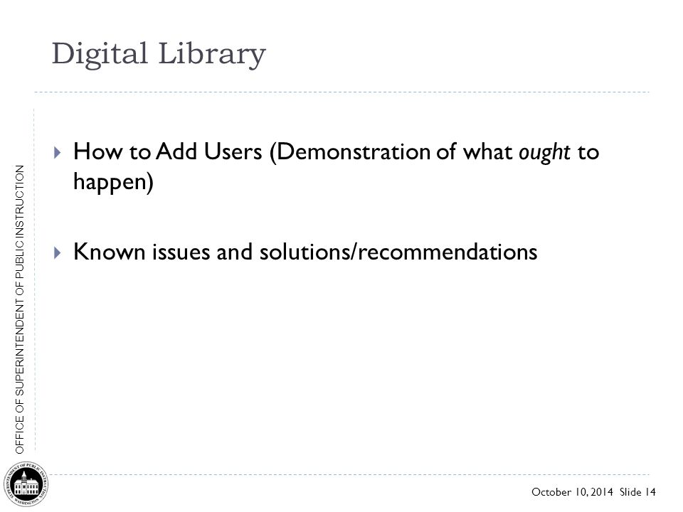Digital Library How to Add Users (Demonstration of what ought to happen) Known issues and solutions/recommendations.