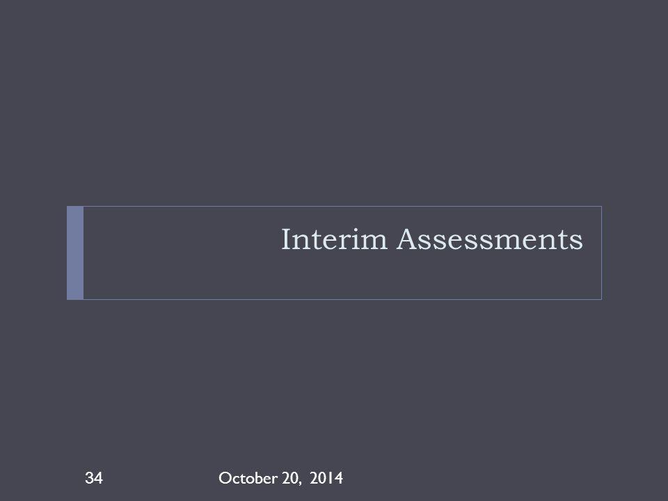 4/8/2017 Interim Assessments October 20, 2014