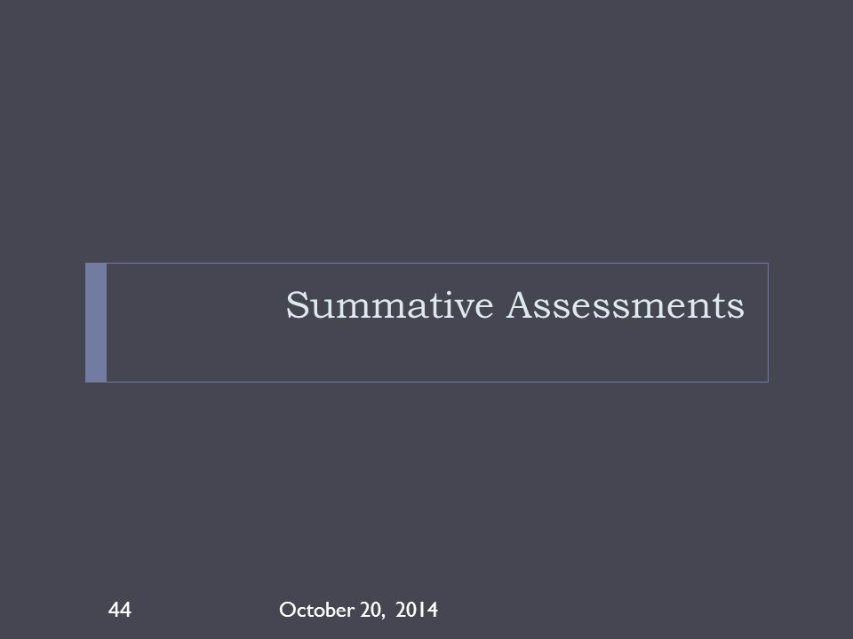 Summative Assessments