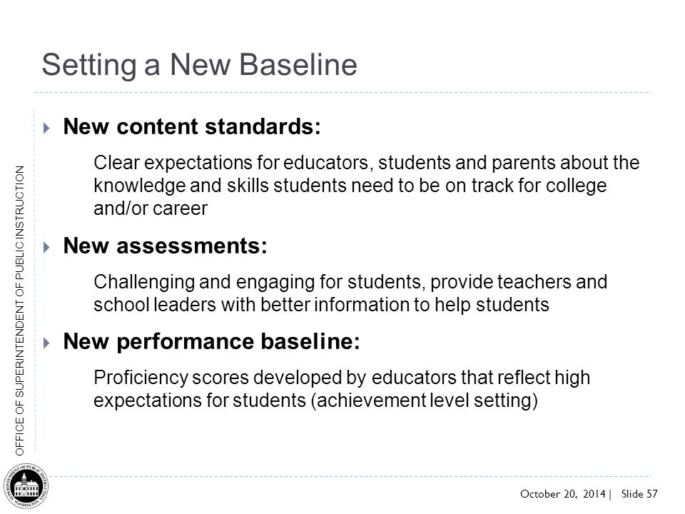 Setting a New Baseline New content standards: New assessments: