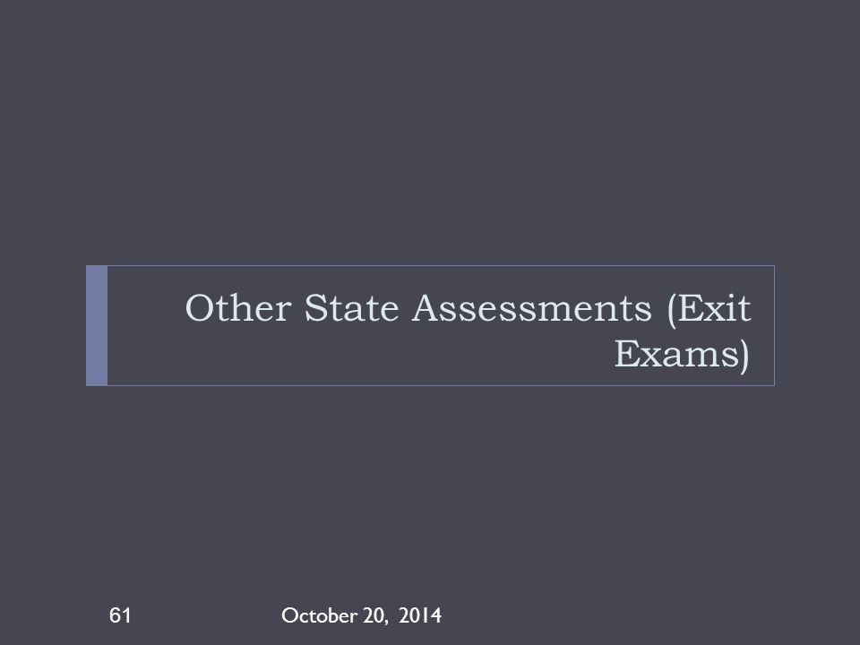 Other State Assessments (Exit Exams)