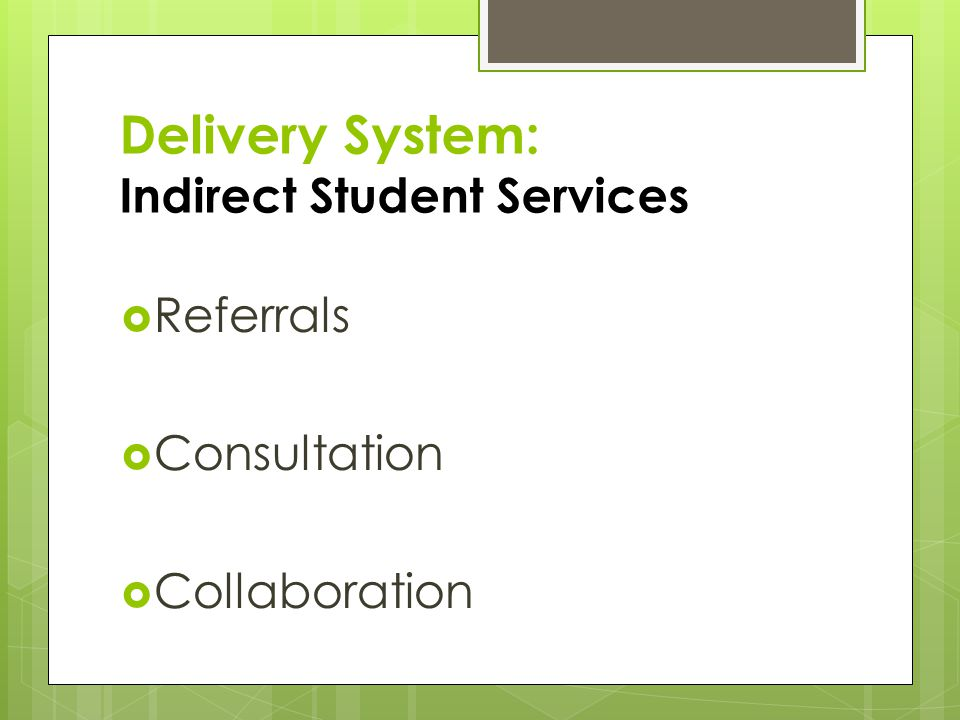 Delivery System: Indirect Student Services