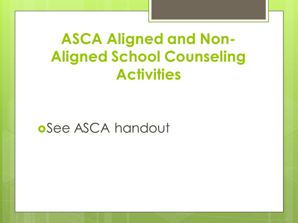 ASCA Aligned and Non-Aligned School Counseling Activities