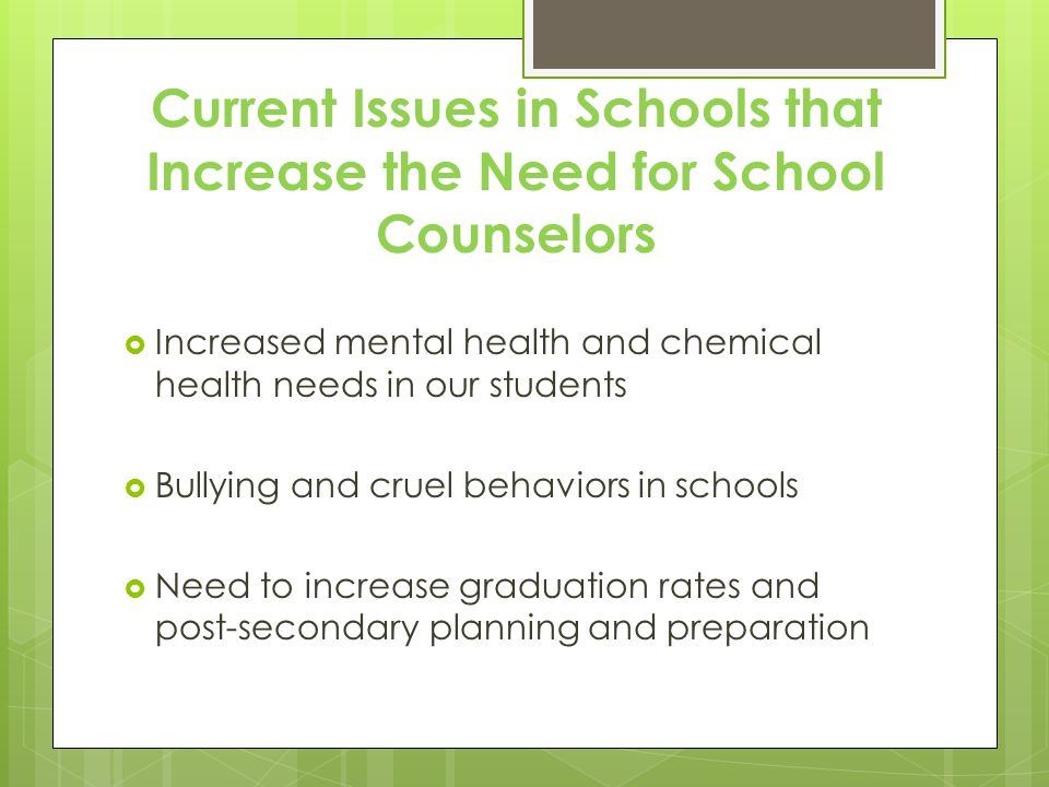Current Issues in Schools that Increase the Need for School Counselors