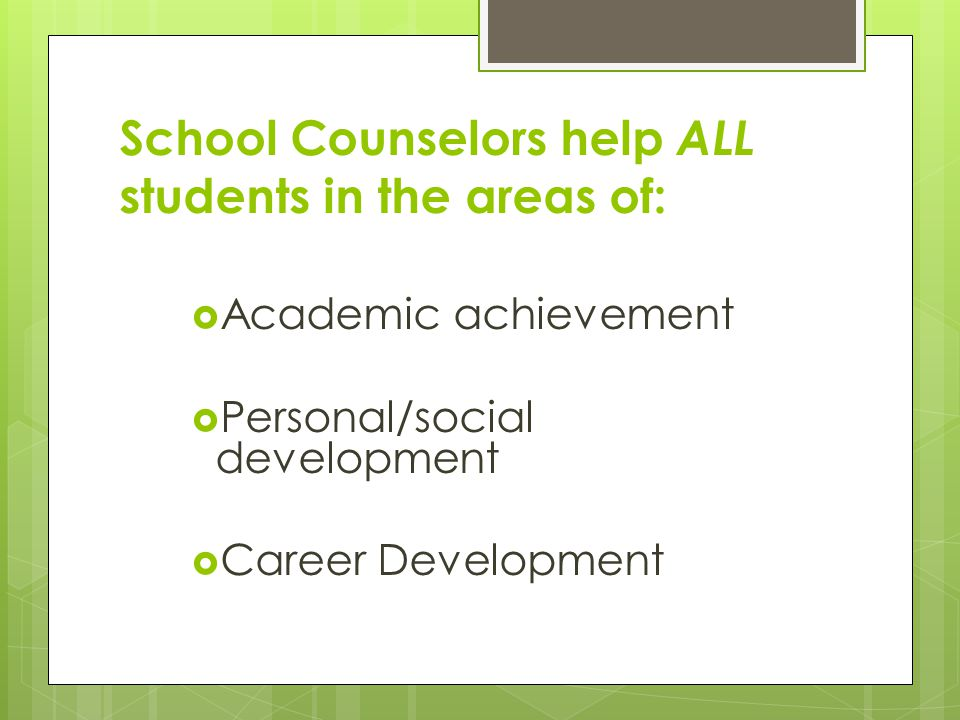 School Counselors help ALL students in the areas of: