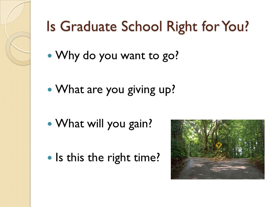 Is Graduate School Right for You