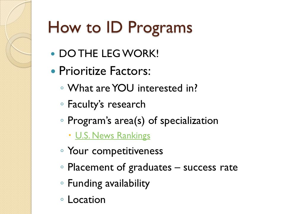 How to ID Programs Prioritize Factors: DO THE LEG WORK!