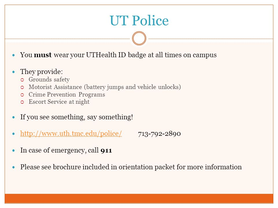 UT Police You must wear your UTHealth ID badge at all times on campus