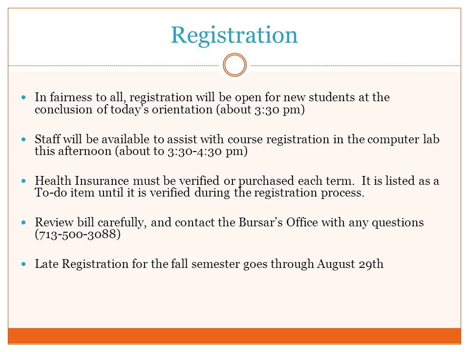 Registration In fairness to all, registration will be open for new students at the conclusion of today's orientation (about 3:30 pm)