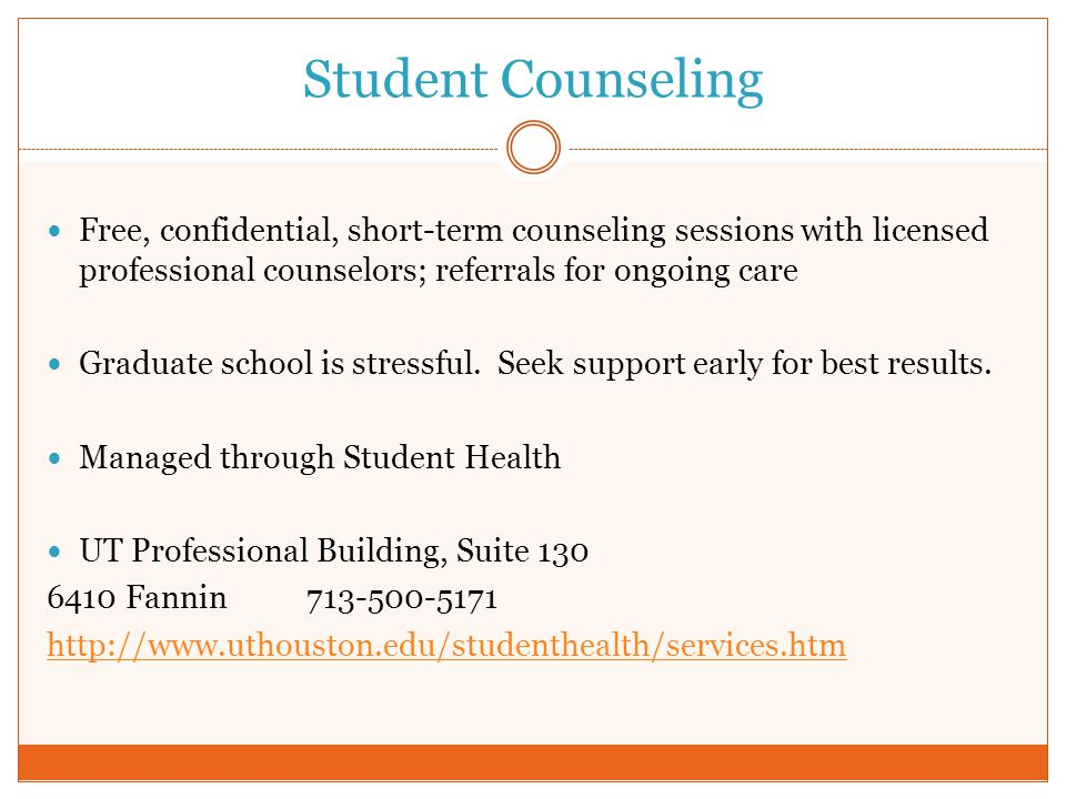 Student Counseling Free, confidential, short-term counseling sessions with licensed professional counselors; referrals for ongoing care.