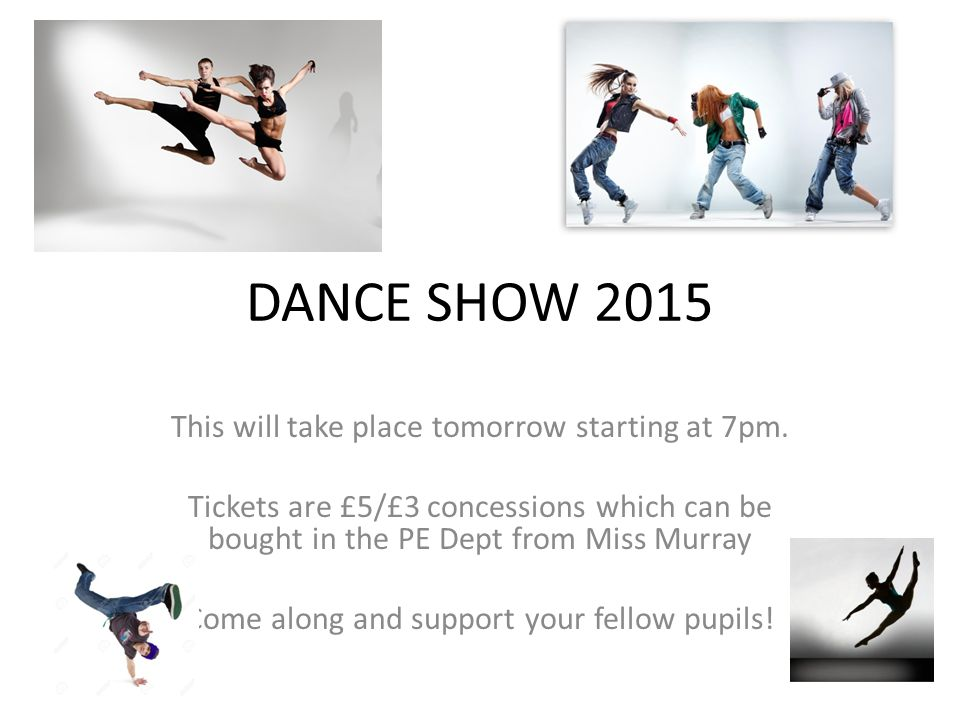 DANCE SHOW 2015 This will take place tomorrow starting at 7pm.