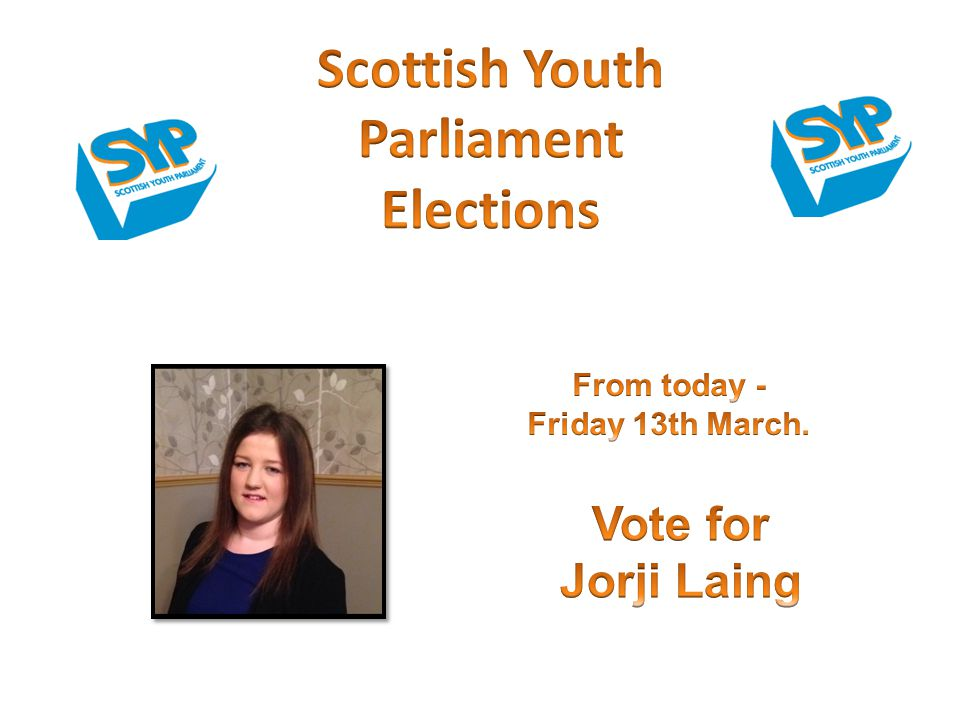 Scottish Youth Parliament Elections From today - Friday 13th March.