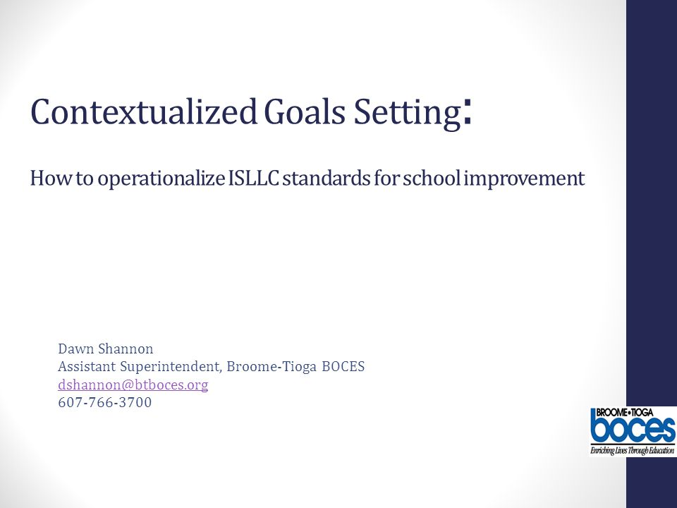 Contextualized Goals Setting: How to operationalize ISLLC standards for school improvement