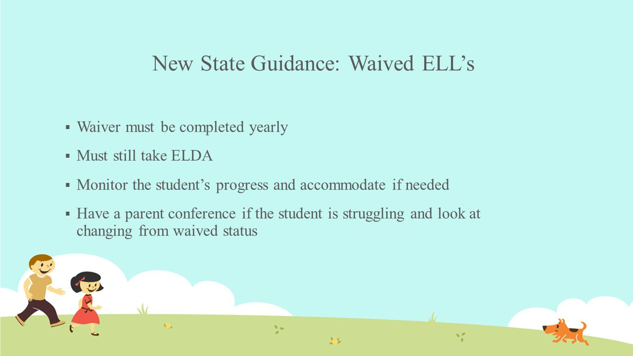 New State Guidance: Waived ELL's