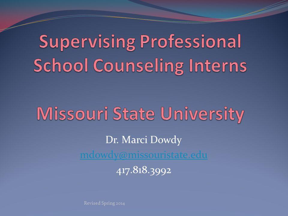 Dr. Marci Dowdy mdowdy@missouristate.edu 417.818.3992