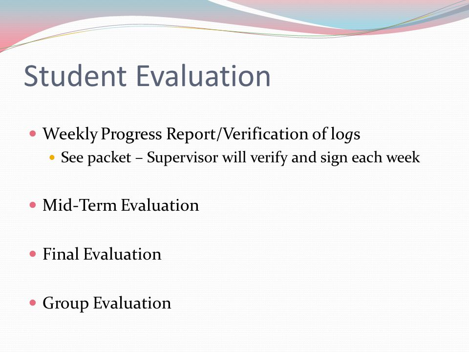 Student Evaluation Weekly Progress Report/Verification of logs