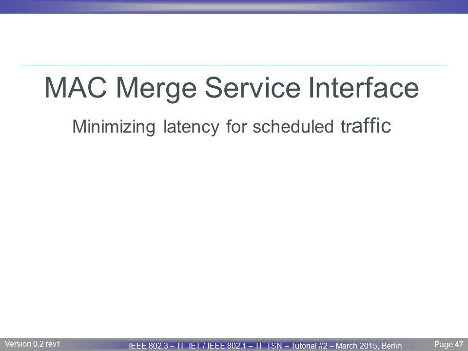 MAC Merge Service Interface