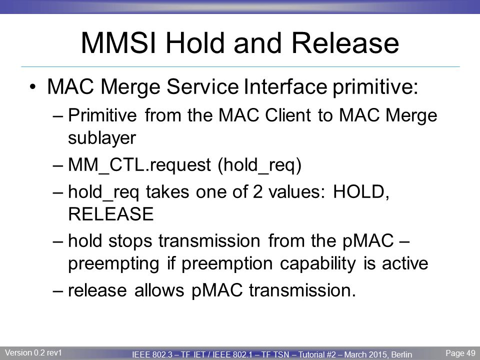 MMSI Hold and Release MAC Merge Service Interface primitive: