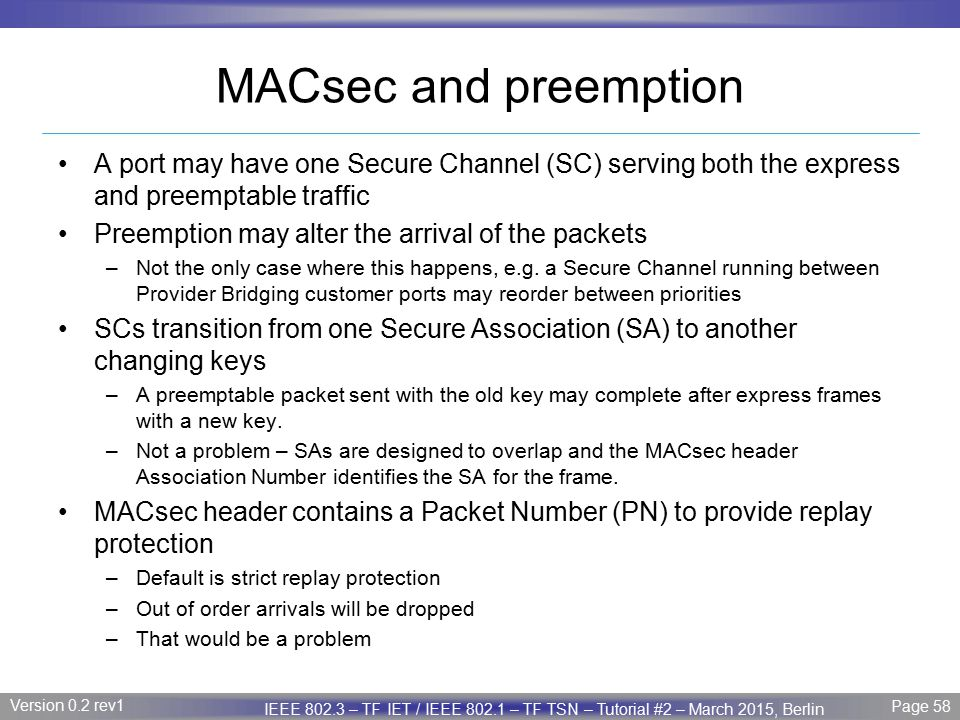 MACsec and preemption A port may have one Secure Channel (SC) serving both the express and preemptable traffic.
