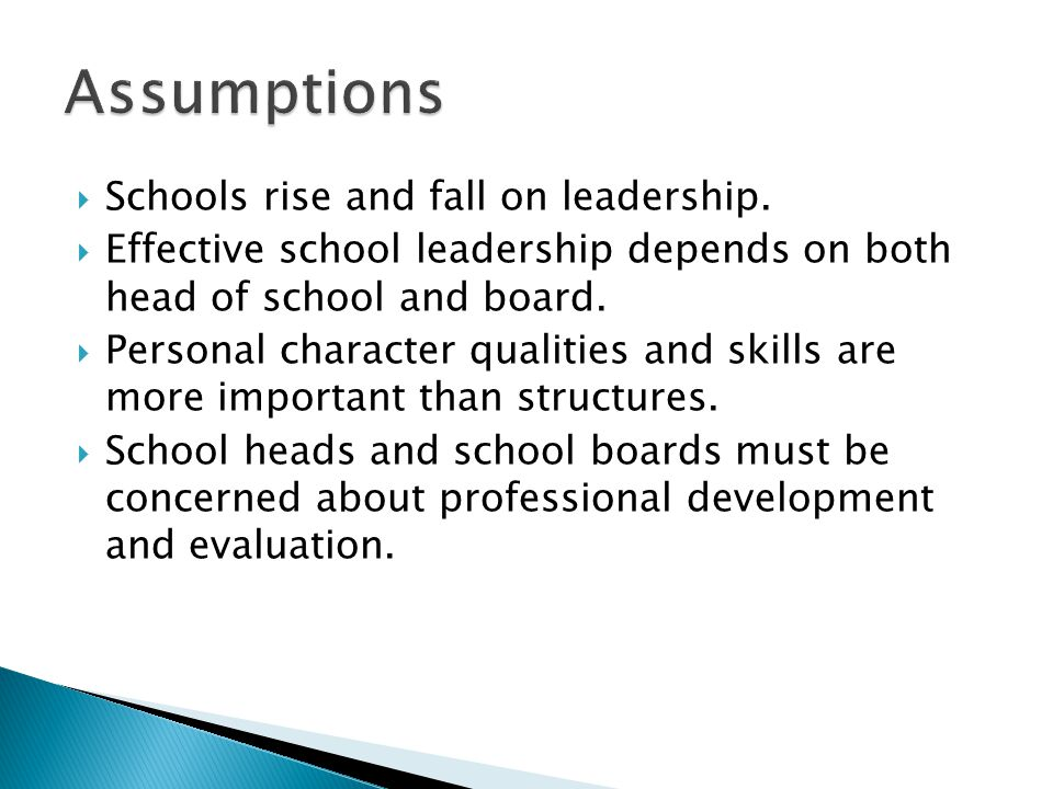 Assumptions Schools rise and fall on leadership.
