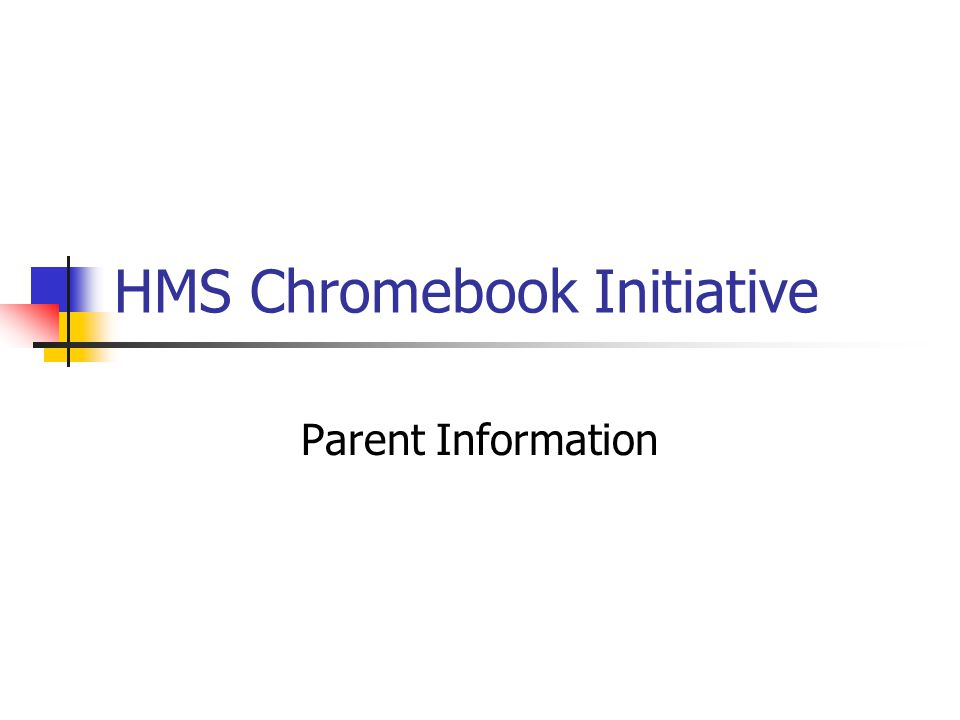 HMS Chromebook Initiative