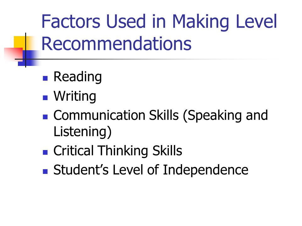 Factors Used in Making Level Recommendations