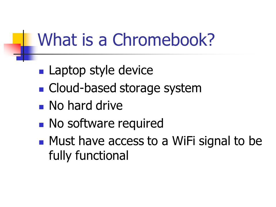 What is a Chromebook Laptop style device Cloud-based storage system