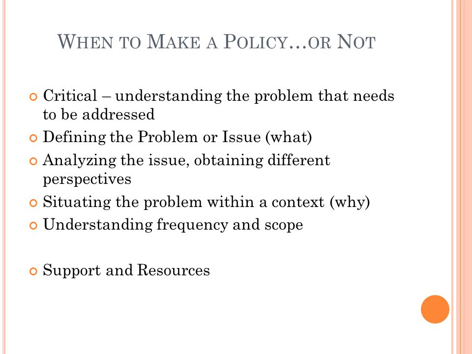 When to Make a Policy…or Not
