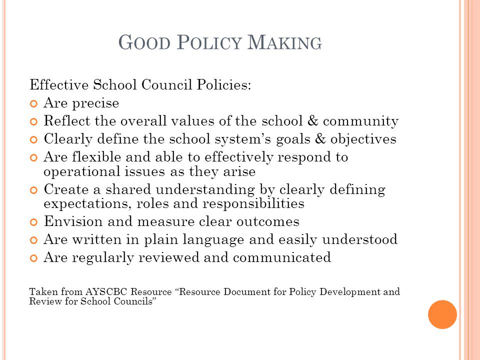 Good Policy Making Effective School Council Policies: Are precise