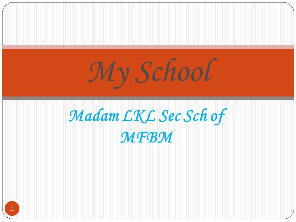 Madam LKL Sec Sch of MFBM